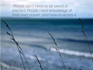 beach photo with statement: people don't need to be saved or rescued. People need knowledge of their own power and how to access it.
